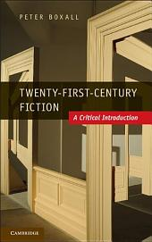 Twenty-First-Century Fiction: A Critical Introduction