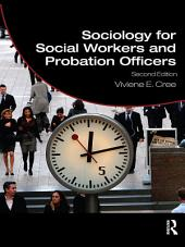Sociology for Social Workers and Probation Officers: Edition 2