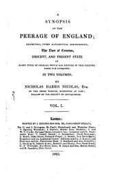 A Synopsis of the Peerage of England: exhibiting, under alphabetical arrangement, the date of creation, descent, and present state of every title of peerage which has existed in this country since the conquest, Band 1