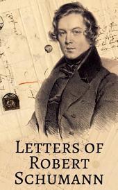 Letters of Robert Schumann