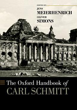 The Oxford Handbook of Carl Schmitt PDF