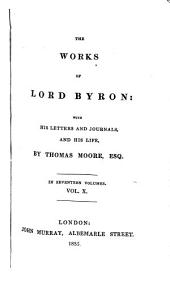 The Works of Lord Byron: With His Letters and Journals, and His Life, by Thomas Moore, Esq, Volume 10