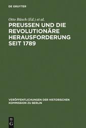 Preußen und die revolutionäre Herausforderung seit 1789