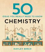 50 Chemistry Ideas You Really Need to Know