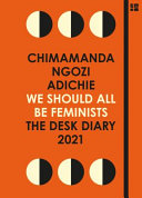 We Should All Be Feminists  the Desk Diary 2021 PDF