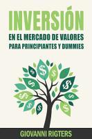 Inversi  n En El Mercado De Valores Para Principiantes Y Dummies PDF