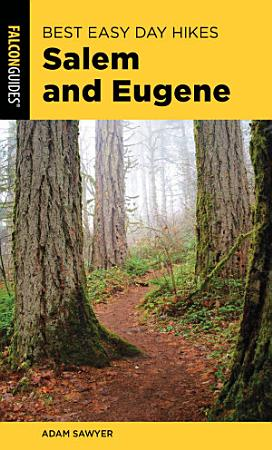 Best Easy Day Hikes Salem and Eugene PDF
