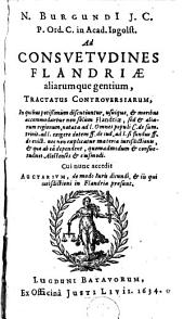 Consuetudines Flandriae aliarumque gentium tractatus controversiarum ...