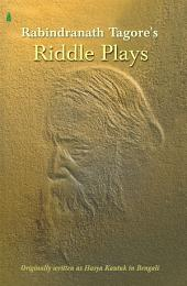 Rabindranath Tagore's Riddle Plays