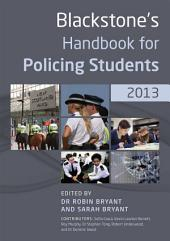 Blackstone's Handbook for Policing Students 2013: Edition 7