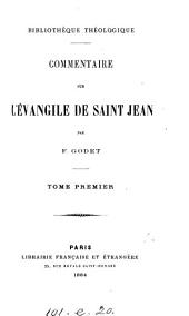 Commentaire sur l'Évangile de saint Jean: Volume1