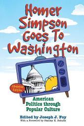 Homer Simpson Goes to Washington: American Politics through Popular Culture, Edition 2