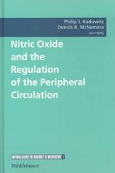 Nitric Oxide And The Regulation Of The Peripheral Circulation Book PDF