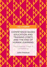 Competence Based Education and Training  CBET  and the End of Human Learning PDF