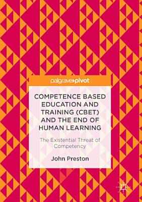 Competence Based Education and Training  CBET  and the End of Human Learning