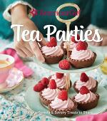 American Girl Tea Parties: Delicious Sweets & Savory Treats to Share