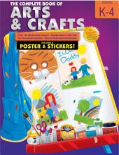 The Complete Book of Arts and Crafts, Grades K - 4