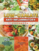The Low-Oxalate Anti-Inflammatory Cookbook 2021