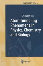 Atom Tunneling Phenomena in Physics  Chemistry and Biology PDF