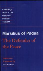 Marsilius of Padua: The Defender of the Peace