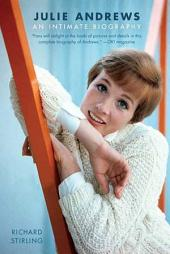 Julie Andrews: An Intimate Biography