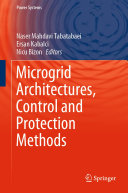 Microgrid Architectures, Control and Protection Methods