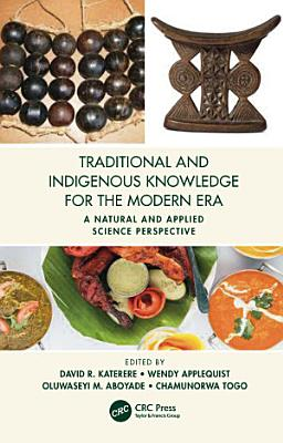 Traditional and Indigenous Knowledge Systems in the Modern Era