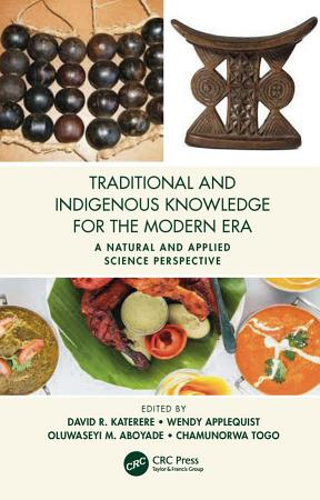 Traditional and Indigenous Knowledge Systems in the Modern Era PDF