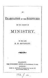 An Examination of the Scriptures on the Subject of Ministry