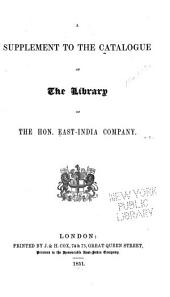 A Supplement to the Catalogue of the Library of the Hon. East-India Company