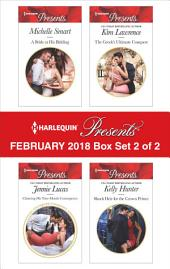 Harlequin Presents February 2018 - Box Set 2 of 2: A Bride at His Bidding\Claiming His Nine-Month Consequence\The Greek's Ultimate Conquest\Shock Heir for the Crown Prince