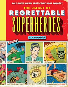 The League of Regrettable Superheroes Book