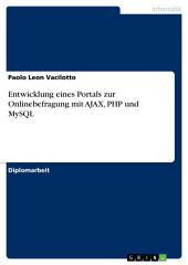 Entwicklung eines Portals zur Onlinebefragung mit AJAX, PHP und MySQL