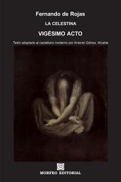 La Celestina. Vigésimo acto (texto adaptado al castellano moderno por Antonio Gálvez Alcaide)