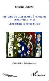 Histoire du dessin animé français entre 1936 et 1940