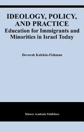 Ideology, Policy, and Practice: Education for Immigrants and Minorities in Israel Today