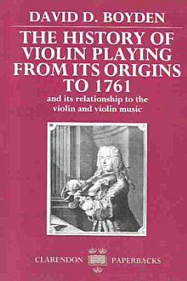The History of Violin Playing from Its Origins to 1761 PDF