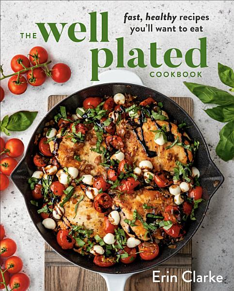 Download The Well Plated Cookbook Book