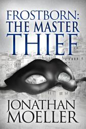 Frostborn: The Master Thief (Frostborn #4)