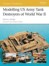 Modelling US Army Tank Destroyers of World War II