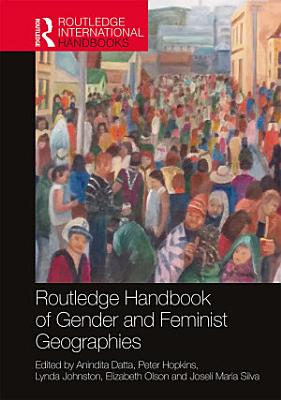 Routledge Handbook of Gender and Feminist Geographies