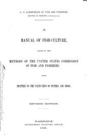 A Manual of Fish-culture: Based on the Methods of the United States Commission of Fish and Fisheries, with Chapters on the Cultivation of Oysters and Frogs