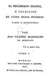 El decameron español: o coleccion de varios hechos historicos raros y entretenidos, Volumen 1