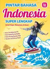 PINTAR BAHASA INDONESIA SUPERLENGKAP
