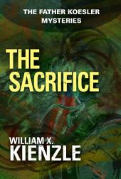 The Sacrifice: The Father Koesler Mysteries:, Book 23