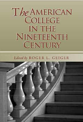 The American College in the Nineteenth Century PDF