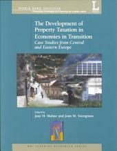 The Development of Property Taxation in Economies in Transition: Case Studies from Central and Eastern Europe