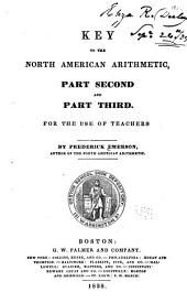 Key to the North American Arithmetic: For the use of teachers. part second and part third