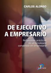 De ejecutivo a empresario: Reflexiones prácticas de un empleado convertido a empresario