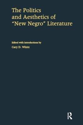 The Politics and Aesthetics of  New Negro  Literature